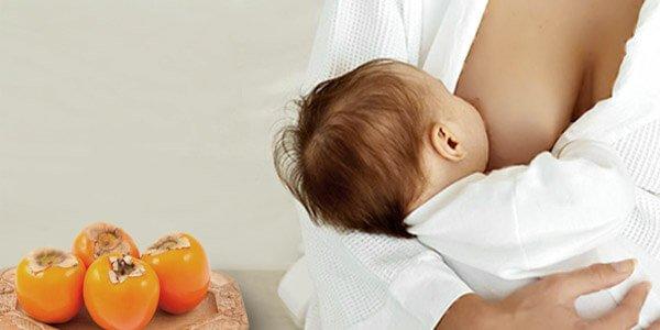 Разрешено ли женщине, кормящей малыша грудью, употреблять в пищу хурму? польза и вред фрукта для детского организма